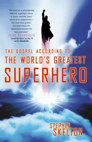The Gospel According to the World's Greatest Superhero