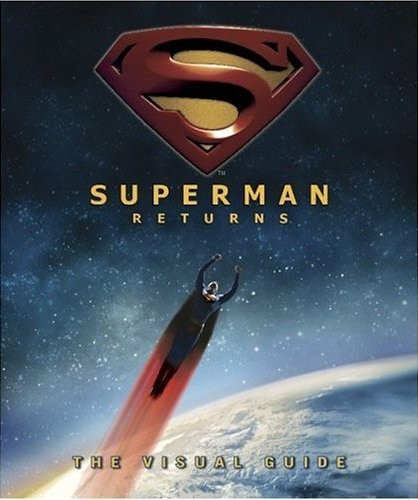 Superman Returns: The Visual Guide