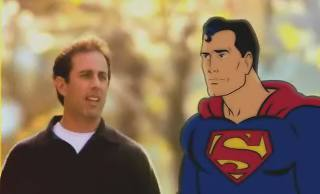 Superman and Seinfeld