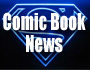 Comic Book News